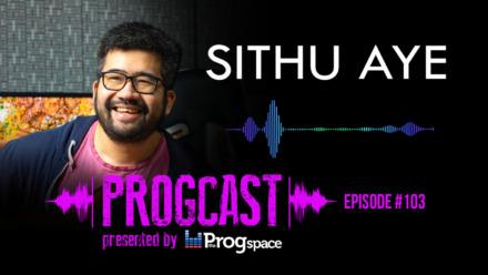 Progcast 103: Sithu Aye