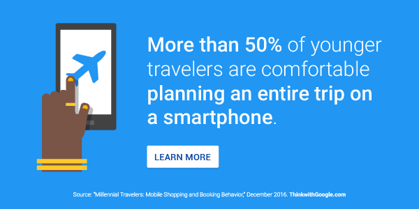 More than 50% of younger travelers are comfortable planning an entire trip on a smartphone.