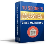Secrets of Highly Lucrative Video Marketing