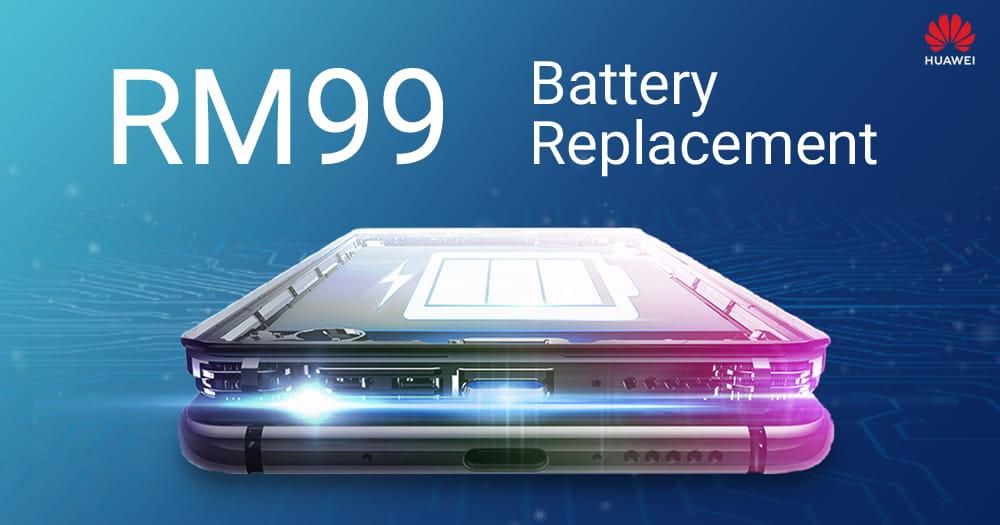 【补充:Honor机型】Huawei 又双叒推出 RM99 电池更换优惠,6月10日开跑