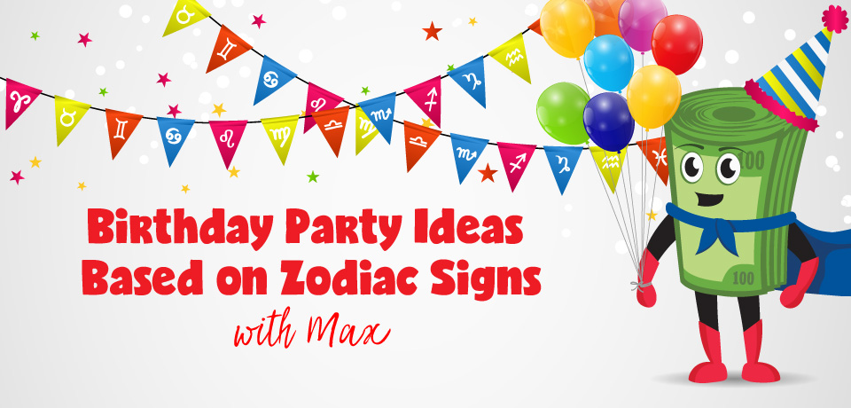 What kind of birthday party fits your zodiac sign the best?