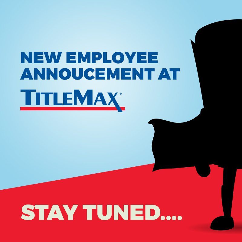 Coming Soon! TitleMax New Team Member! Stay Tuned…..