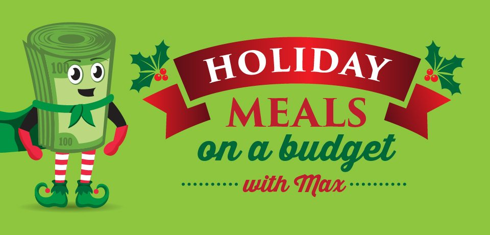 Holiday Meal Ideas with Max