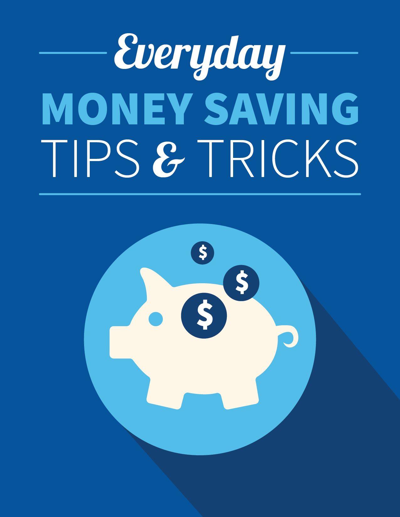 Everyday Money Saving Tips & Tricks