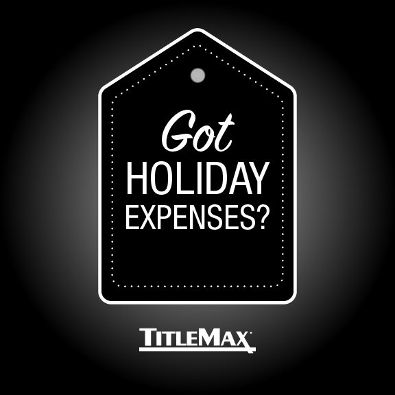 Holiday expenses can quickly pile up! TitleMax Can Help.