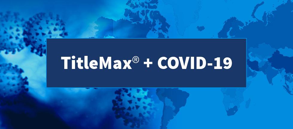 TitleMax® + COVID-19