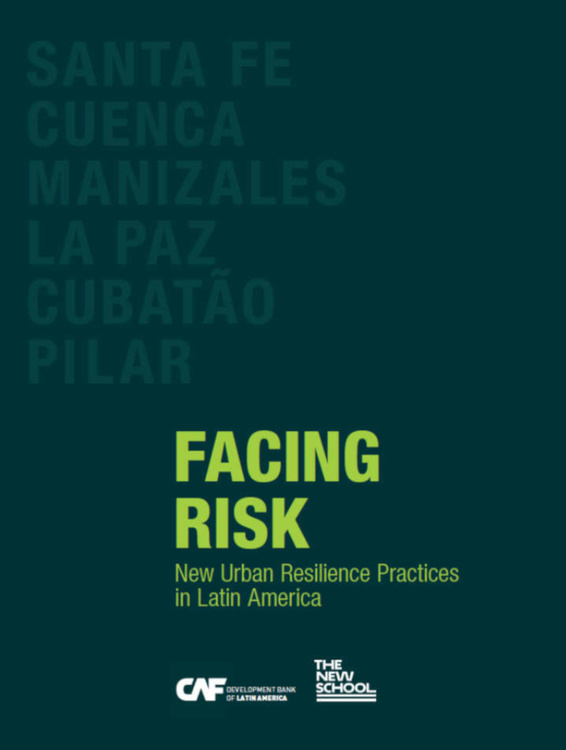 """""""Facing Risk: New Urban Resilience Practices in Latin America"""" Book Presentation"""