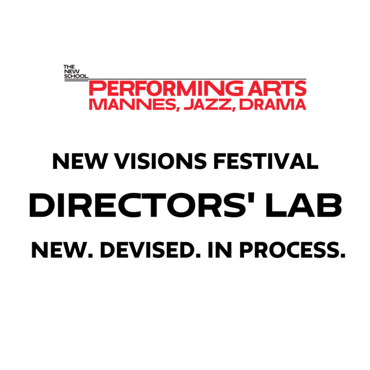 MFA New Visions Festival: Directors' Lab @ The Performing Garage