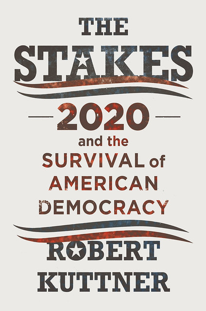 The Stakes: 2020 & the Survival of American Democracy