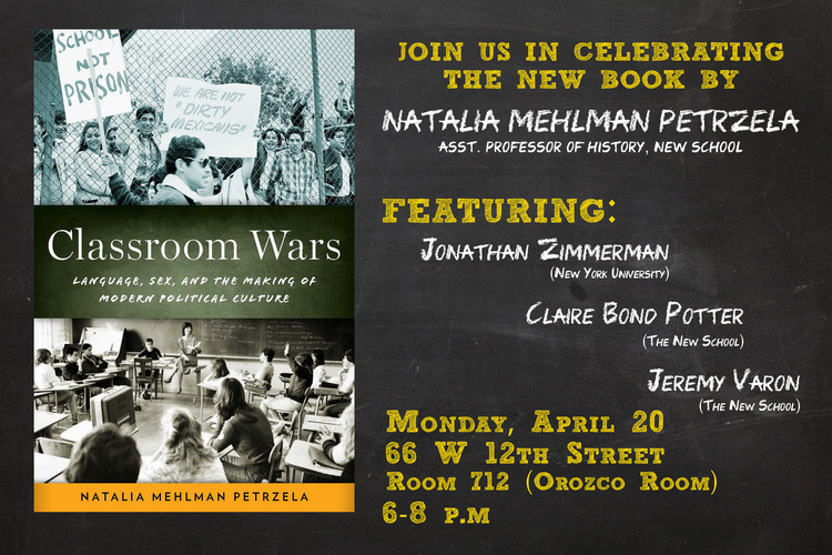 """Book Launch: """"Classroom Wars: Language, Sex, and the Making of Modern Political Culture"""""""