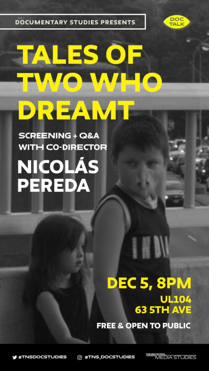 "Doc Talk: ""Tales of Two Who Dreamt"" Screening and Q&A with filmmaker Nico Pereda"