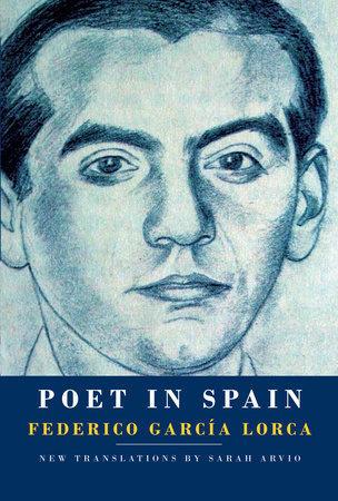 Poet in Spain: FedericoGarcíaLorca