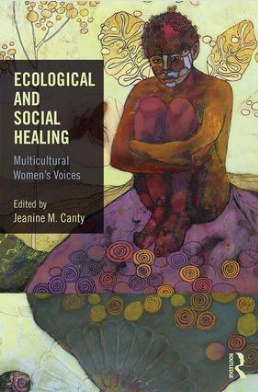 "Book Launch and Panel Discussion: ""Ecological and Social Healing: Multicultural Women's Voices"""