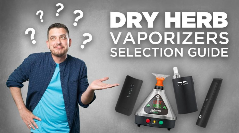 Dry Herb Vaporizers Selection Guide