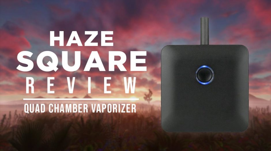 Haze Square Review - Quad Chamber Vaporizer