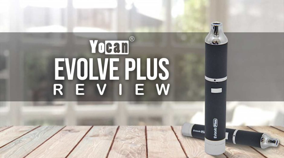 Yocan Evolve Plus Review