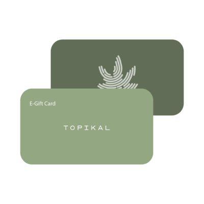 Topikal E-Gift Card