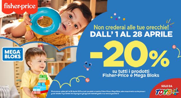 - 20% su tutti i prodotti Fisher-Price e Mega Bloks