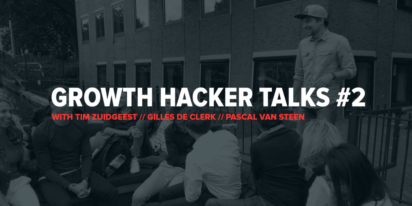 Growth Hacker Talks #2 with Tim Zuidgeest & Gilles de Clerk