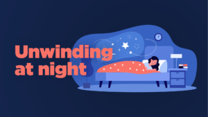 Unwinding at night