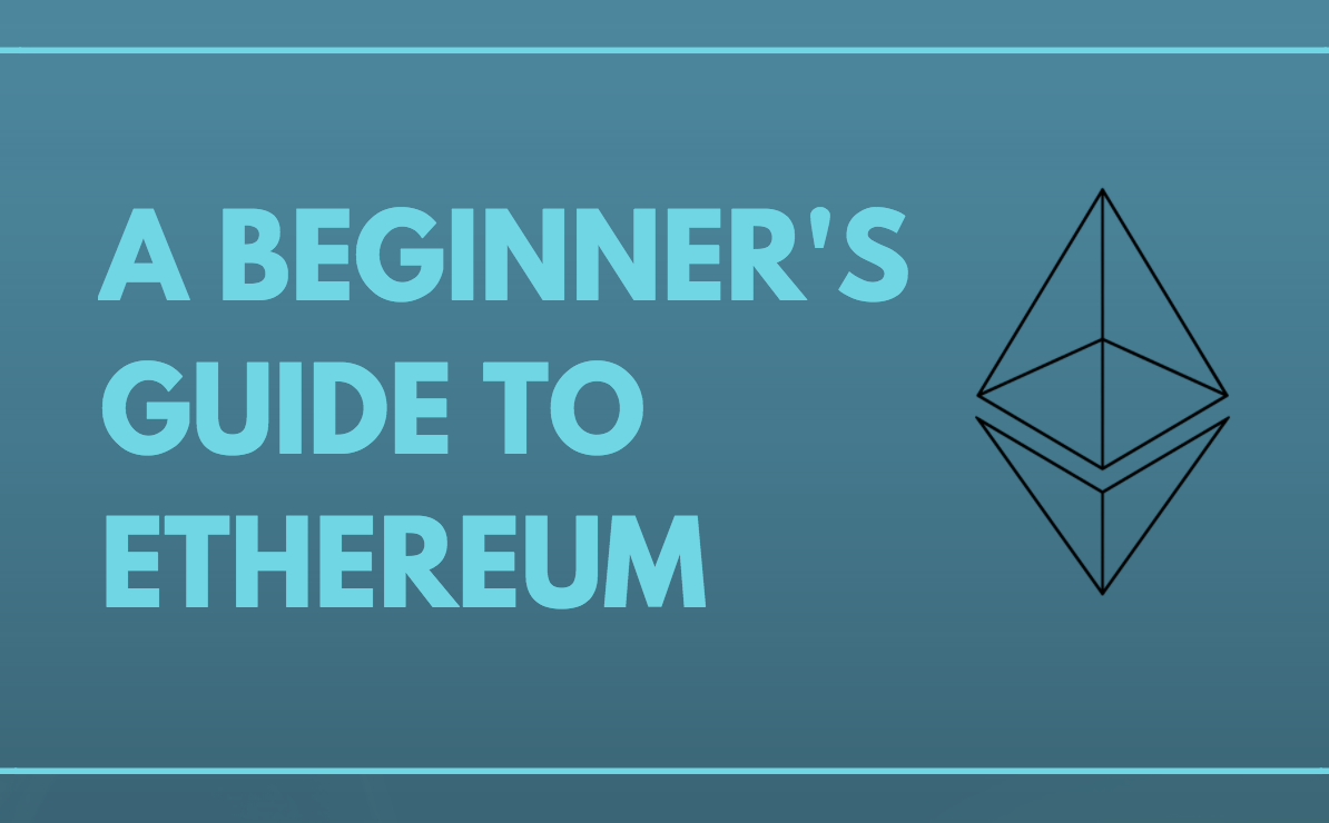 Beginner's Guide to Ethereum and Ether