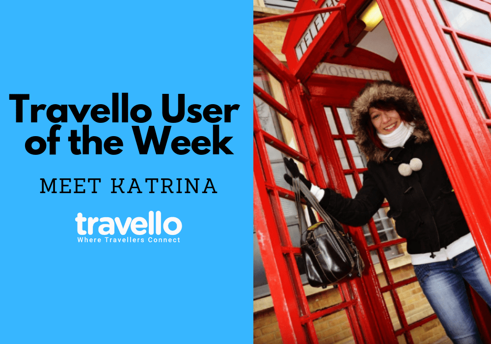 Travello User of the Week: Meet Katrina