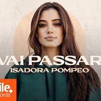 Isadora Pompeo - Vai Passar (Ao Vivo) - Clipe Oficial