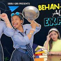 BEHAN - BEHAN AUR EXAMS || Sibbu Giri || Aashish Bhardwaj