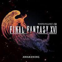 """FINAL FANTASY XVI """"AWAKENING"""""""