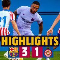 HIGHLIGHTS   Barça 3-1 Girona (MEMPHIS' DEBUT FOR BARÇA!) 🦁