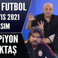 Beyaz Futbol 15 Mayıs 2021 1.Kısım / Şampiyon Beşiktaş