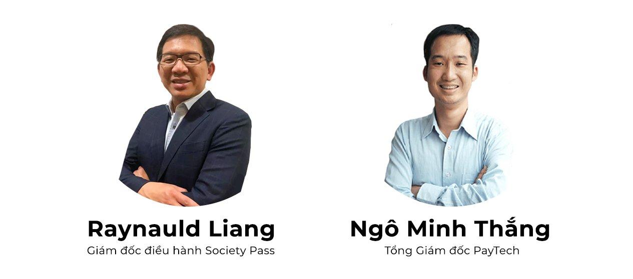 Ông Raynauld Liang - Giám đốc điều hành Society Pass và Ông Ngô Minh Thắng - Tổng giám đốc PayTech.