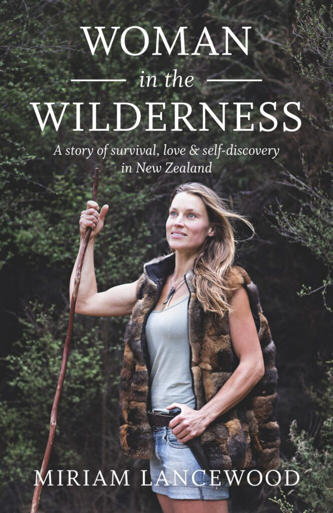 Book cover of Woman in the Wilderness  A story of survival, love & self-discovery in New Zealand by Miriam Lancewood