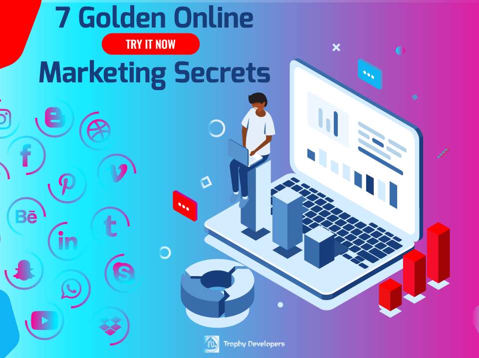 Our 7 Golden Online Marketing Secrets – Trophy Developers