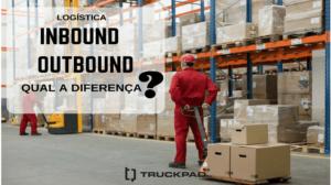 As diferenças entre logística Inbound e Outbound