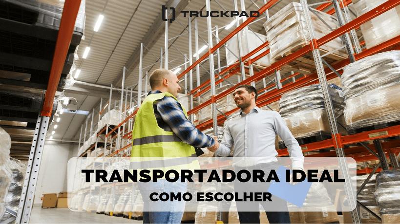 Como escolher a melhor transportadora como fornecedor