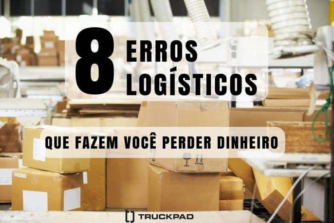 Saiba como evitar erros logísticos