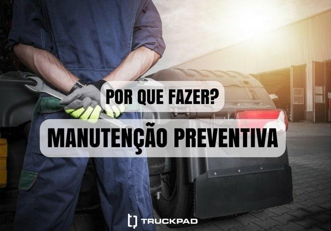 Saiba como evitar perder dinheiro com a manutenção preventiva de caminhão