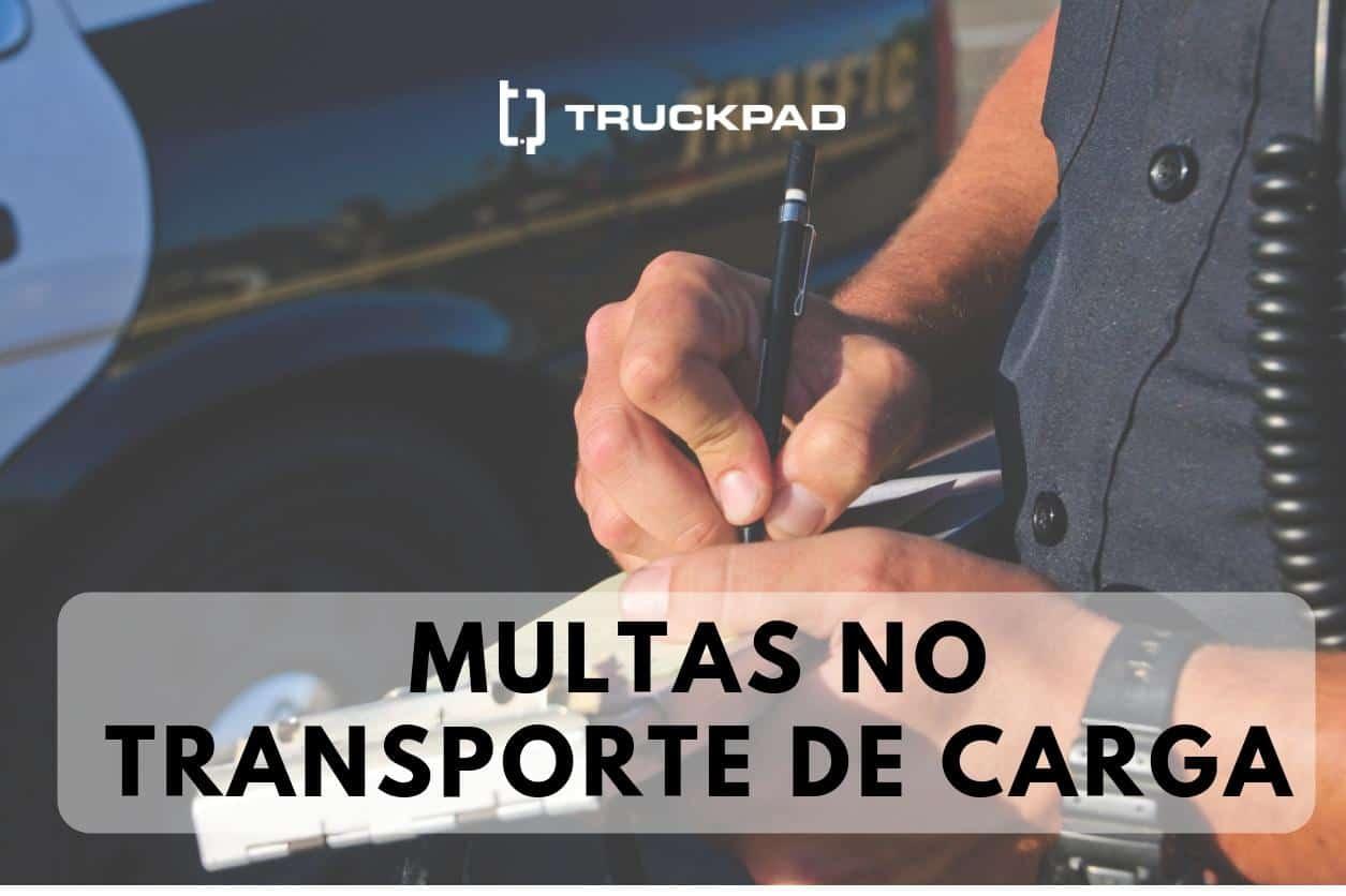 Entenda como as multas no transporte de cargar podem afetar o faturamento da empresa