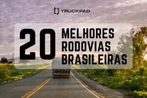 As melhores rodovias brasileiras segundo a pesquisa CNT