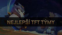 Nejlepší TFT týmy pro patch 11.6