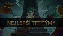 Nejlepší TFT týmy pro patch 11.11