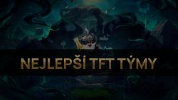 Nejlepší TFT týmy pro patch 11.12