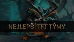 Nejlepší TFT týmy pro patch 11.13