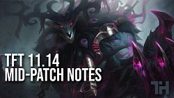 TFT 11.14 Mid-Patch Notes Leaks
