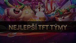 Nejlepší TFT týmy pro patch 11.15