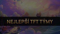Nejlepší TFT týmy pro patch 11.17