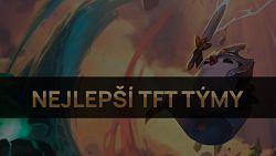 Nejlepší TFT týmy pro patch 11.19