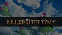 Nejlepší TFT týmy pro patch 10.21