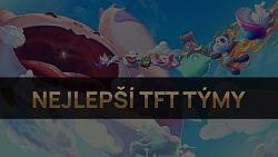Nejlepší TFT týmy pro patch 11.1